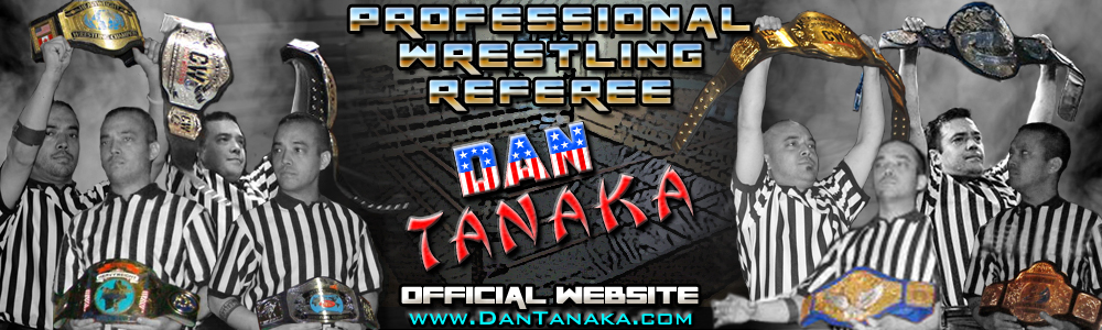 Dan Tanaka, Professional Wrestling Referee HEADER